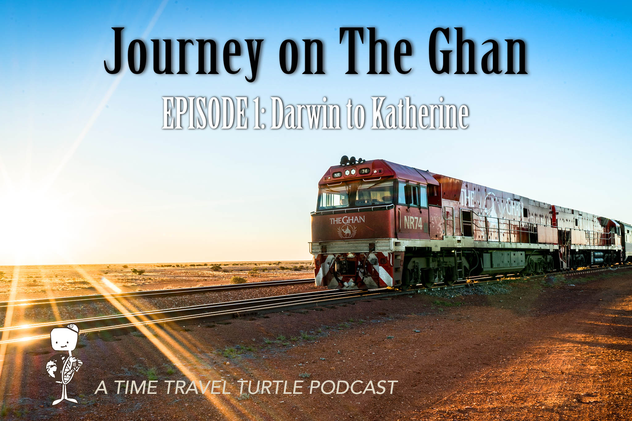 Journey on The Ghan - Episode 01