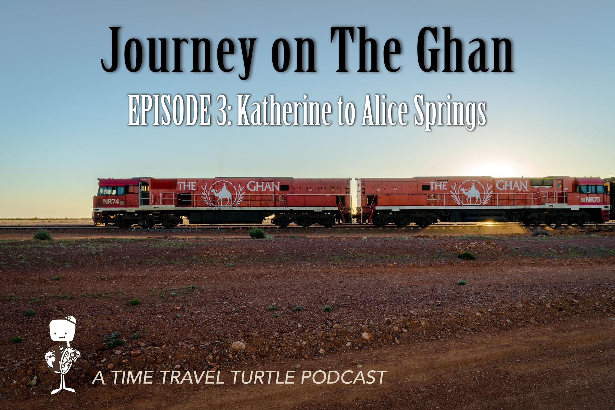 Episode 3: Katherine to Alice Springs