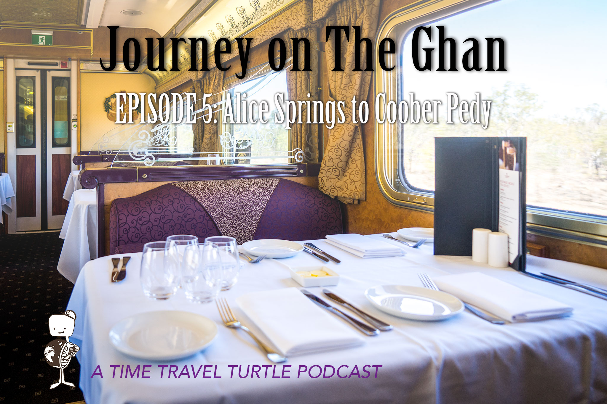 Journey on the Ghan: Episode 5