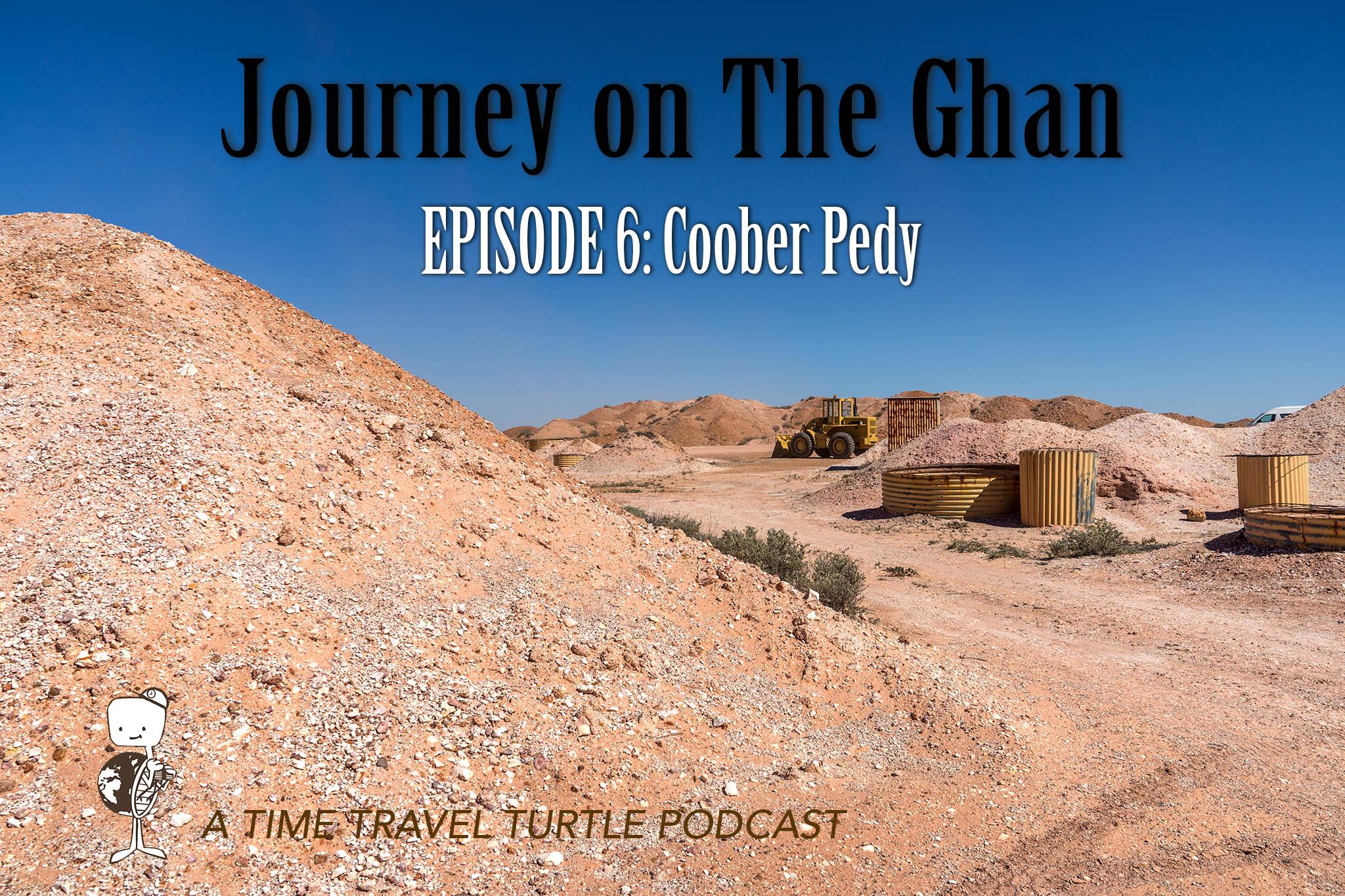 Episode 6: Coober Pedy