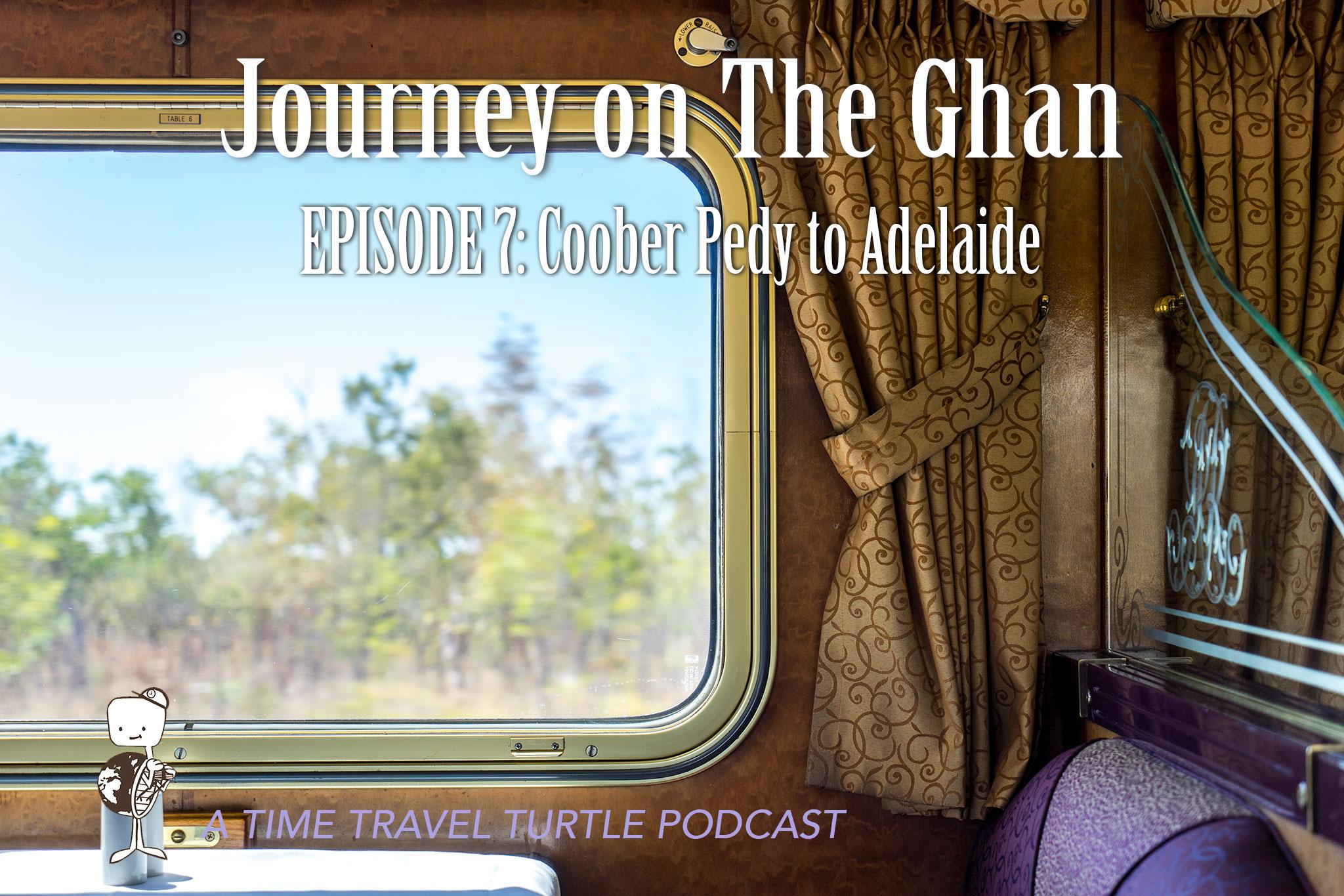 Episode 7: Coober Pedy to Adelaide